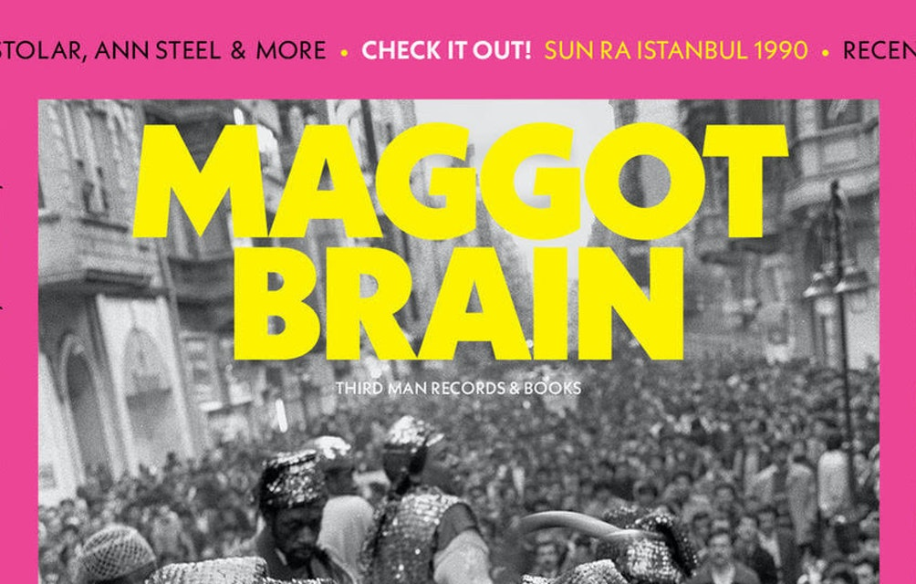 THIRD MAN RECORDS AND BOOKS ANNOUNCES ISSUE #4 OF QUARTERLY PRINT PUBLICATION MAGGOT BRAIN featured image