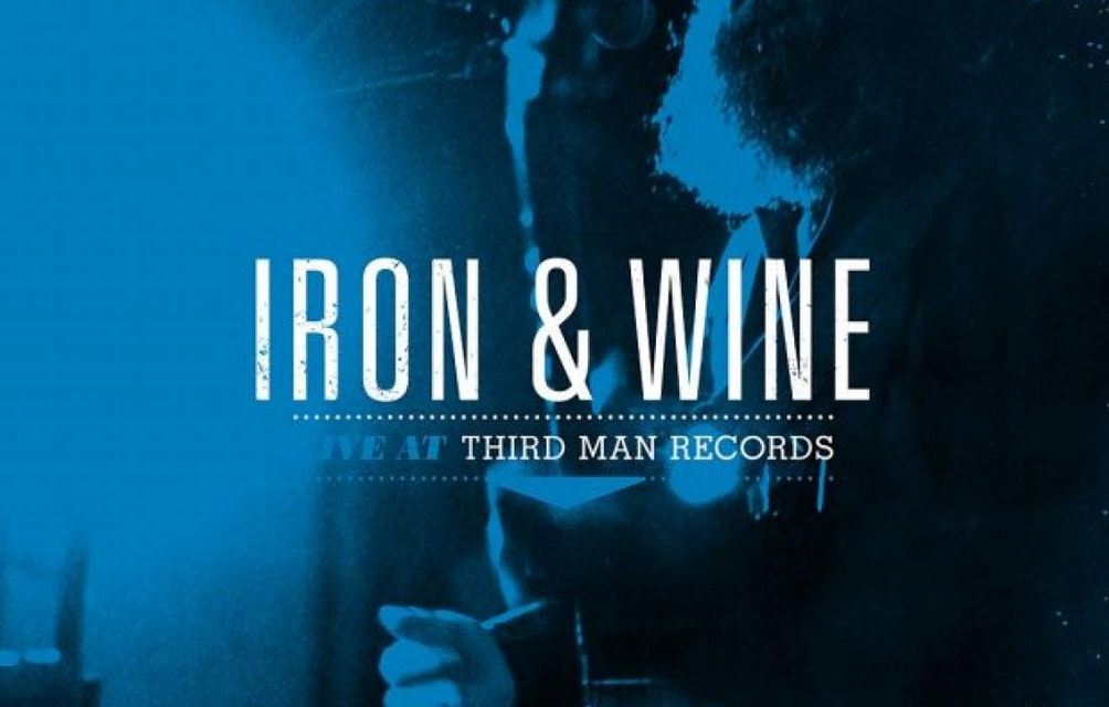 Out Today: Iron & Wine - Live at Third Man Records featured image