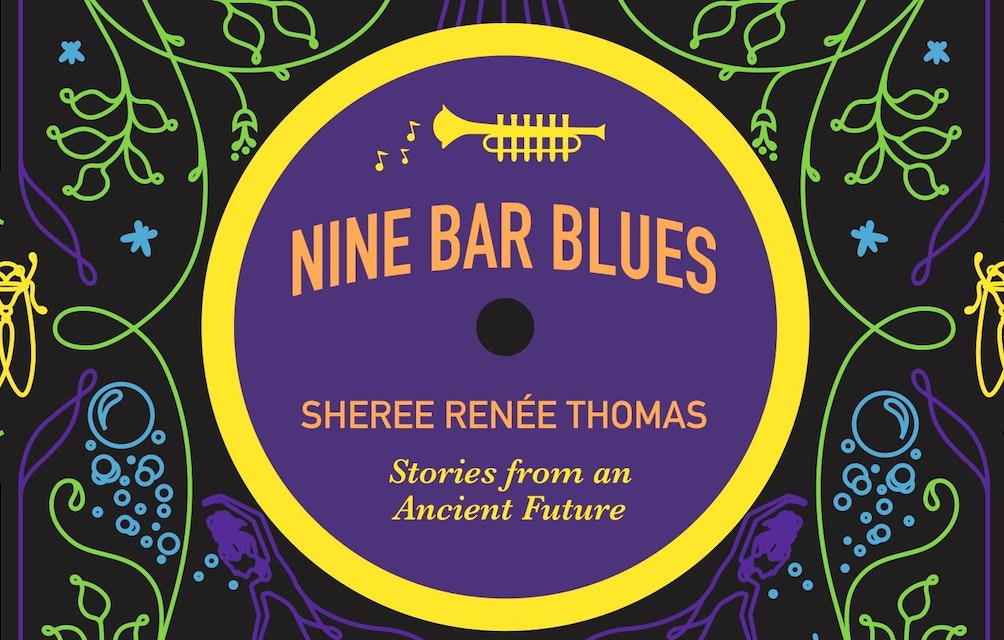 NINE BAR BLUES BY SHEREE RENÉE THOMAS IS OUT TODAY featured image